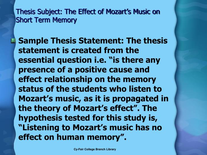 Thesis Subject: The Effect of Mozart's Music on Short Term Memory