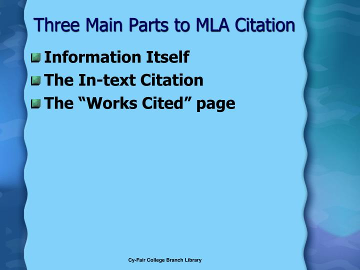 Three Main Parts to MLA Citation