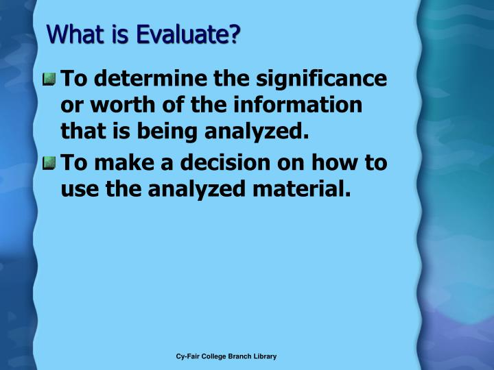 What is Evaluate?