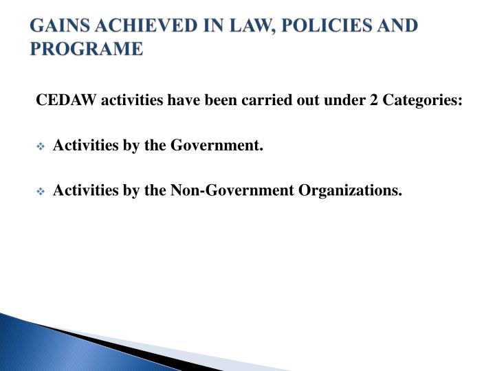 GAINS ACHIEVED IN LAW, POLICIES AND PROGRAME