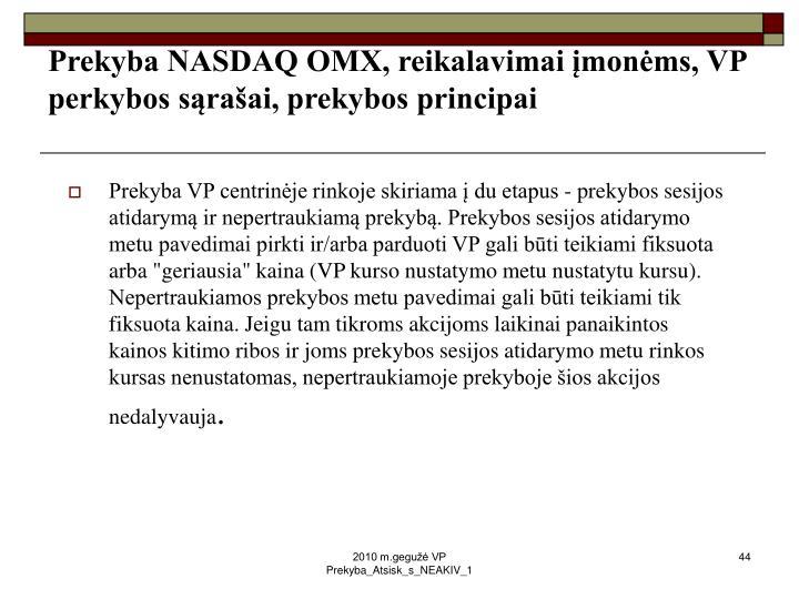 Prekyba NASDAQ OMX, reikalavimai įmonėms, VP perkybos sąrašai, prekybos principai