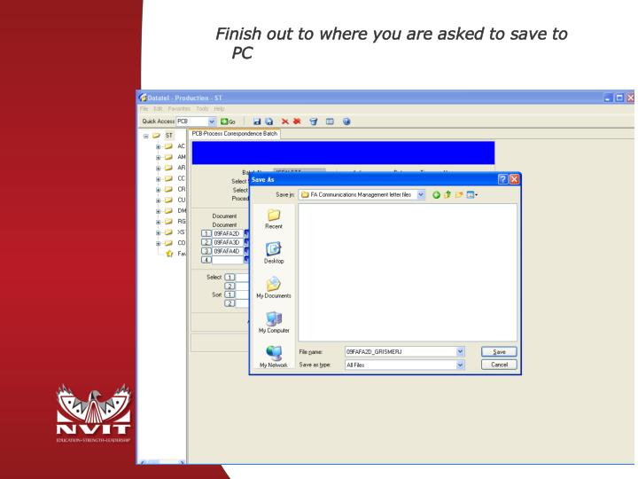 Finish out to where you are asked to save to PC
