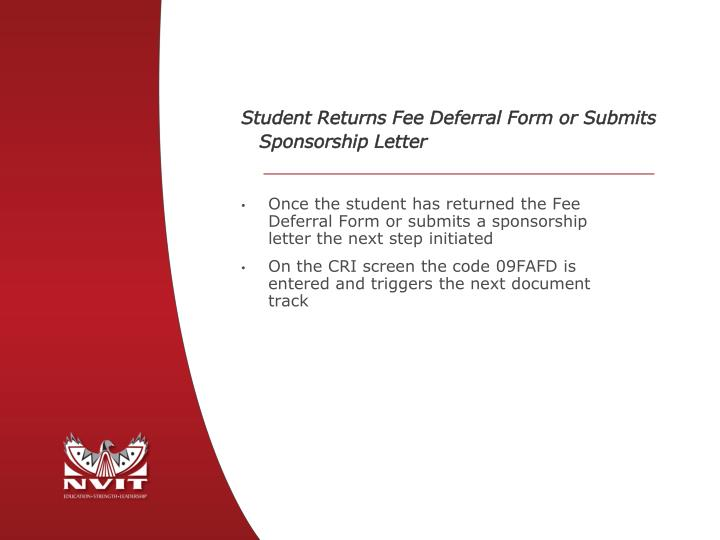 Student Returns Fee Deferral Form or Submits Sponsorship Letter