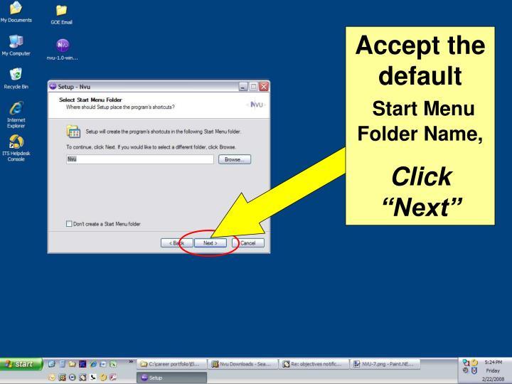Accept the default