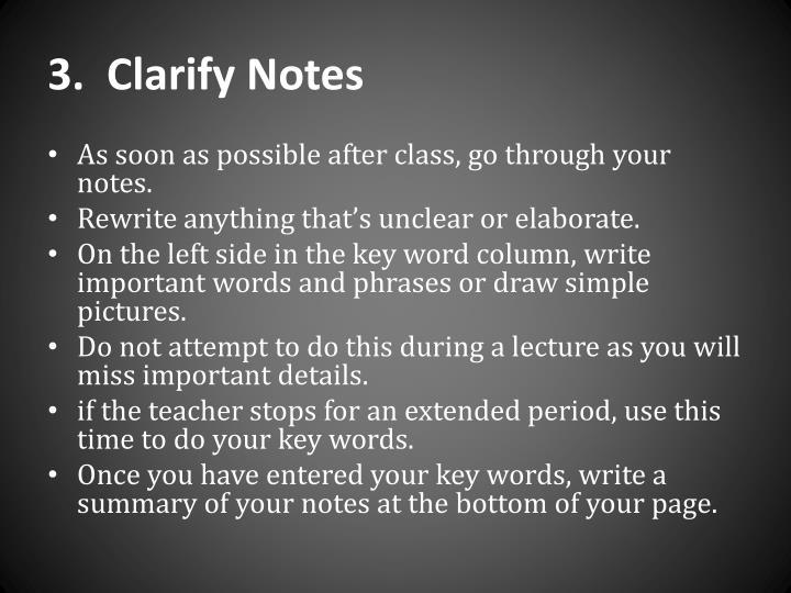 3.  Clarify Notes