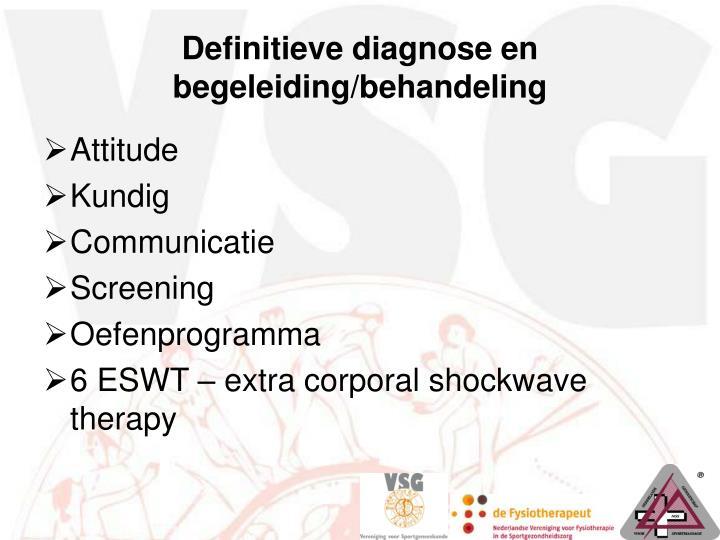 Definitieve diagnose en begeleiding/behandeling