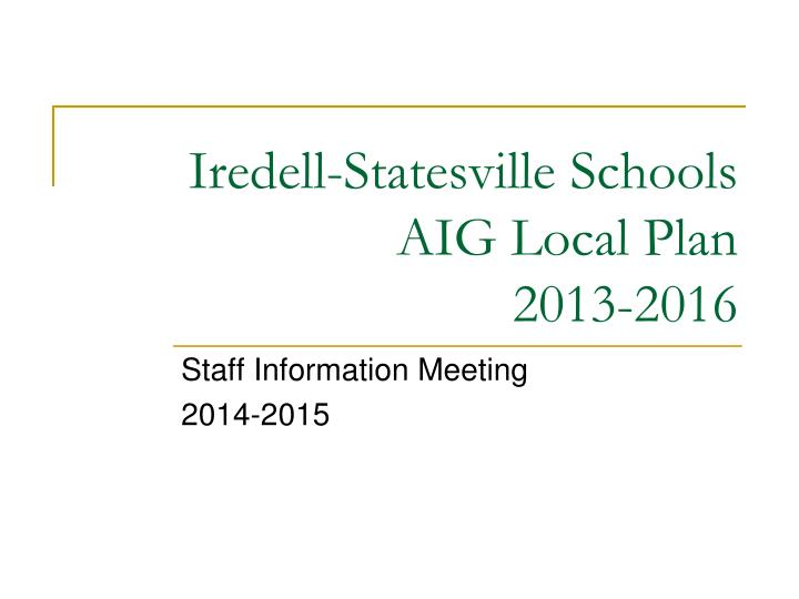 Iredell statesville schools aig local plan 2013 2016