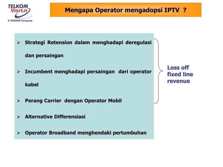 Mengapa Operator mengadopsi IPTV  ?
