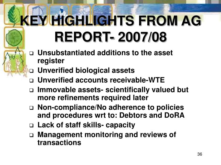 KEY HIGHLIGHTS FROM AG REPORT- 2007/08