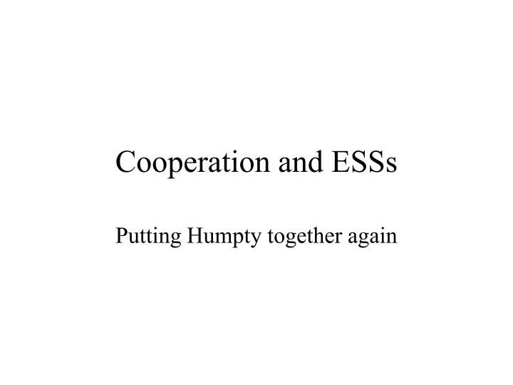 Cooperation and esss