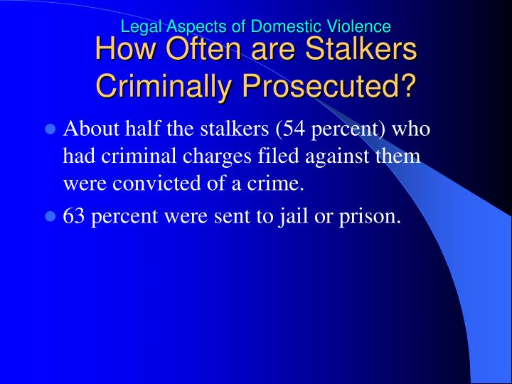 How Often are Stalkers Criminally Prosecuted?