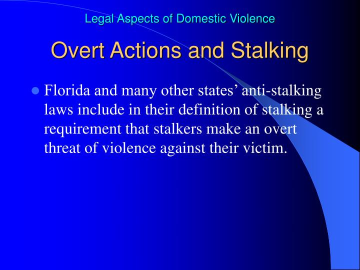 Overt Actions and Stalking