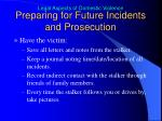 preparing for future incidents and prosecution