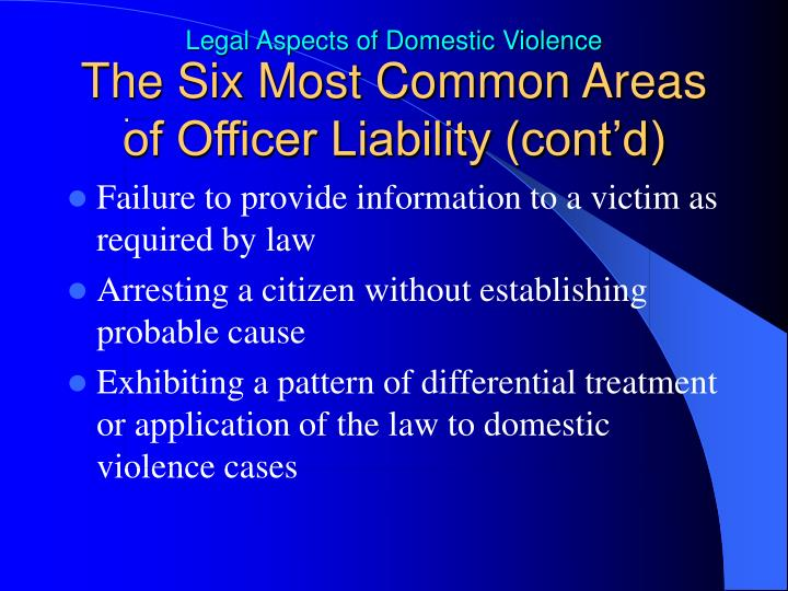 The Six Most Common Areas of Officer Liability (cont'd)