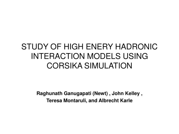 Study of high enery hadronic interaction models using corsika simulation