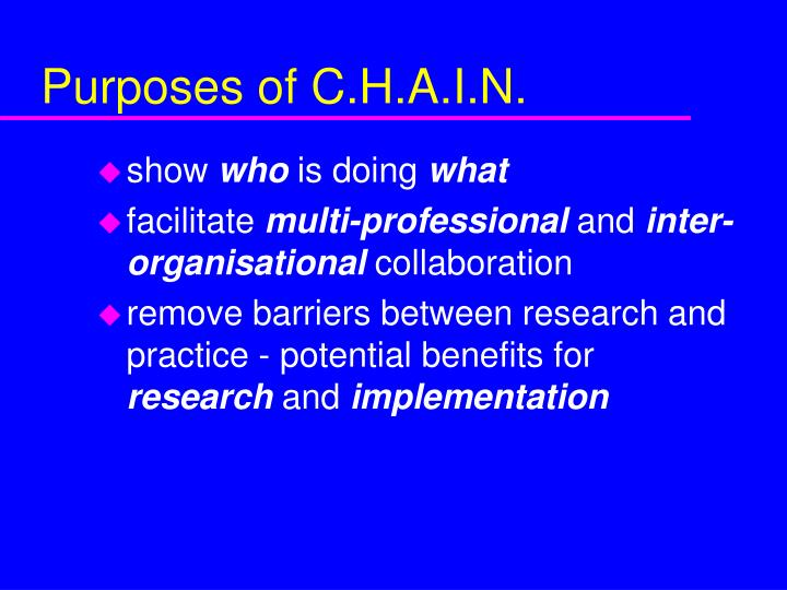 Purposes of C.H.A.I.N.