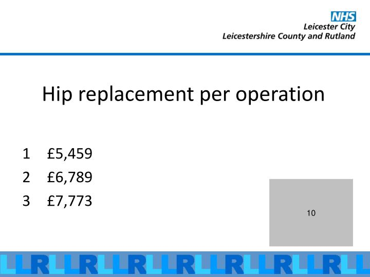 Hip replacement per operation
