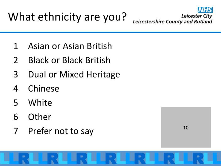 What ethnicity are you?