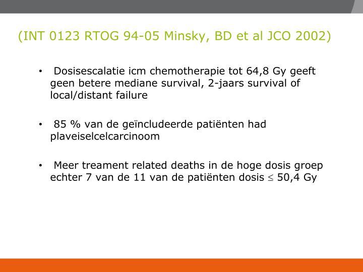 (INT 0123 RTOG 94-05 Minsky, BD et al JCO 2002)