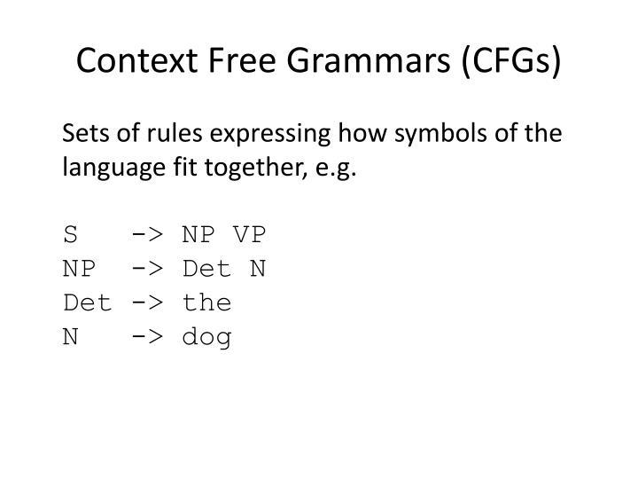 Context Free Grammars (CFGs)