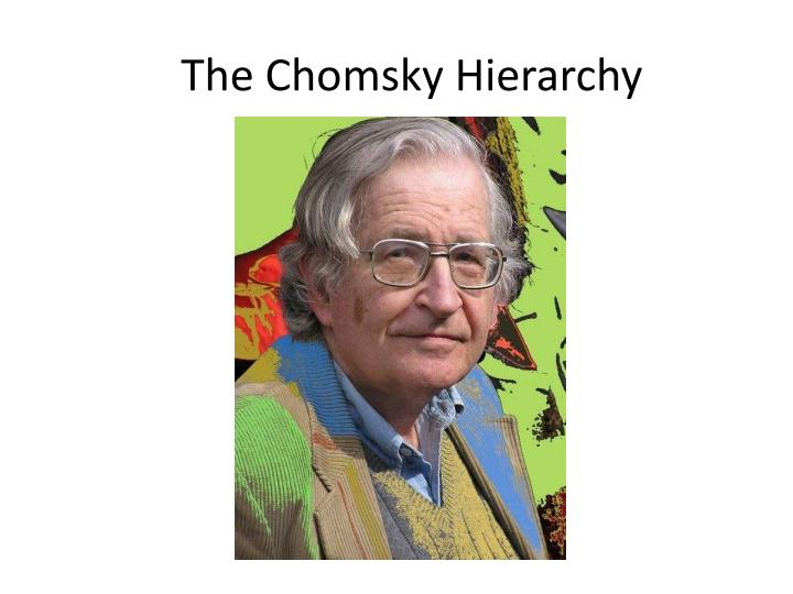 The Chomsky Hierarchy