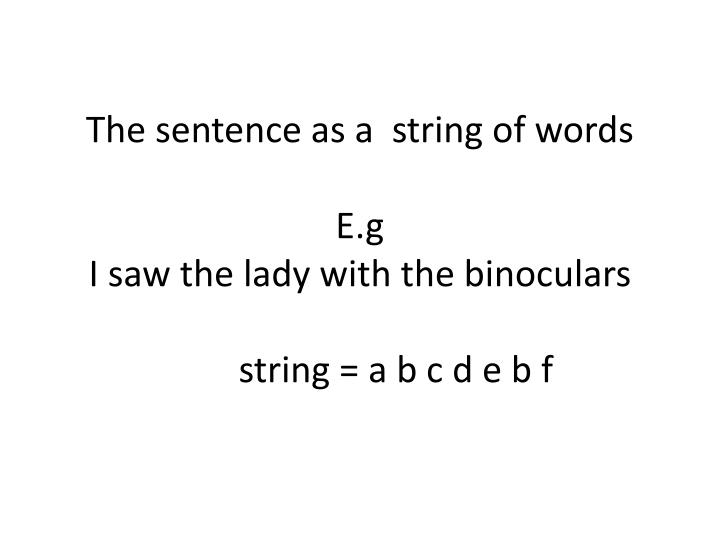 The sentence as a  string of words