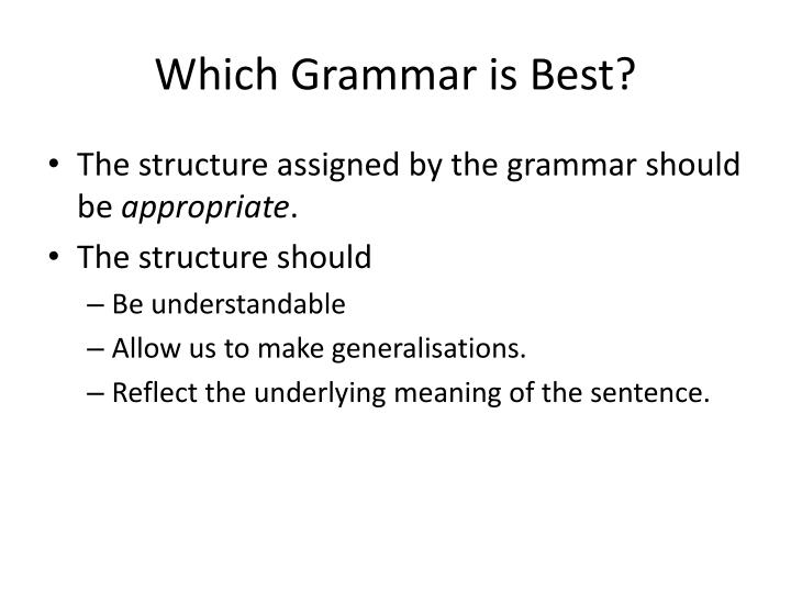 Which Grammar is Best?