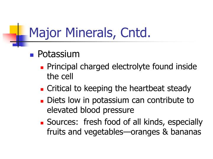 Major Minerals, Cntd.