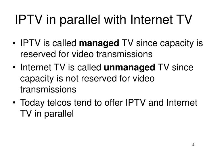 IPTV in parallel with Internet TV