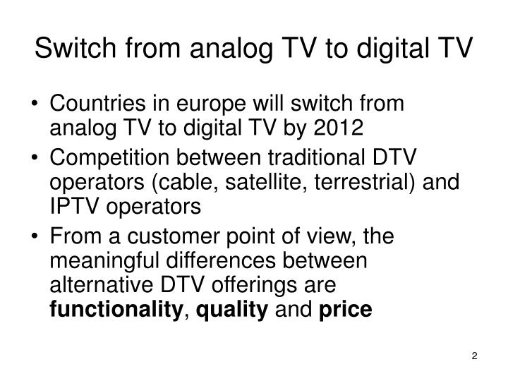 Switch from analog tv to digital tv