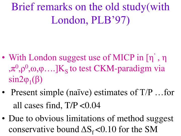 Brief remarks on the old study(with  London, PLB'97)