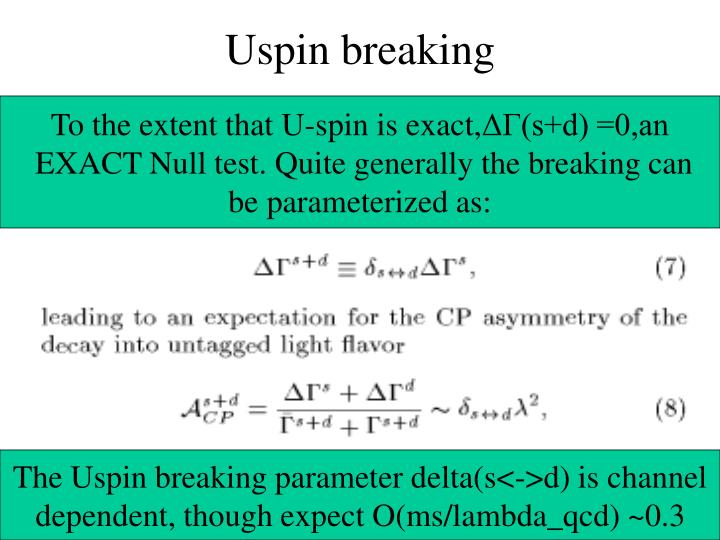 Uspin breaking