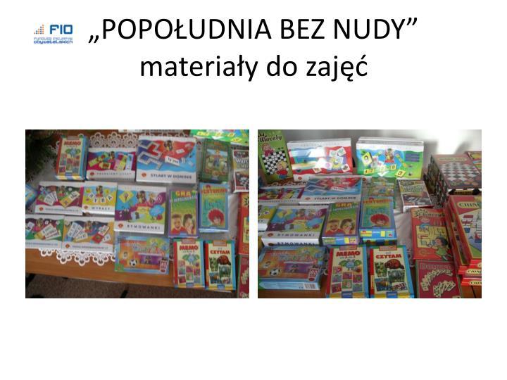 """""""POPOŁUDNIA BEZ NUDY"""" materiały do zajęć"""