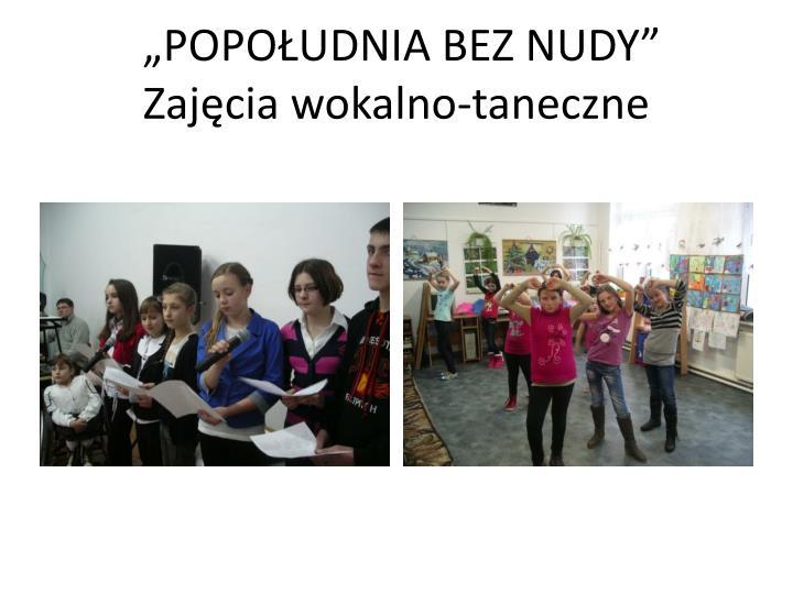 """""""POPOŁUDNIA BEZ NUDY"""""""