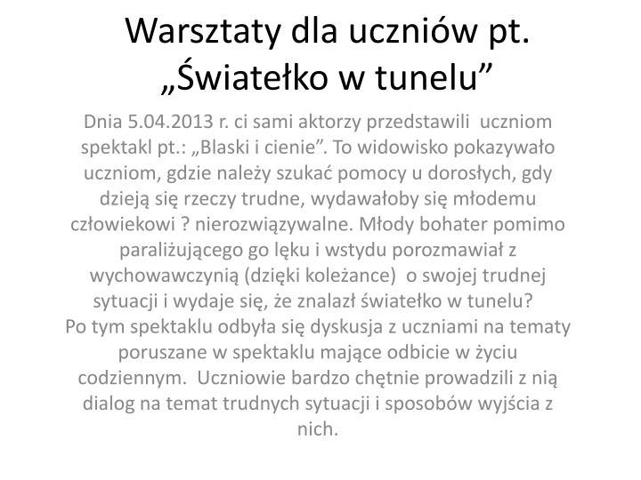 """Warsztaty dla uczniów pt. """"Światełko w tunelu"""""""