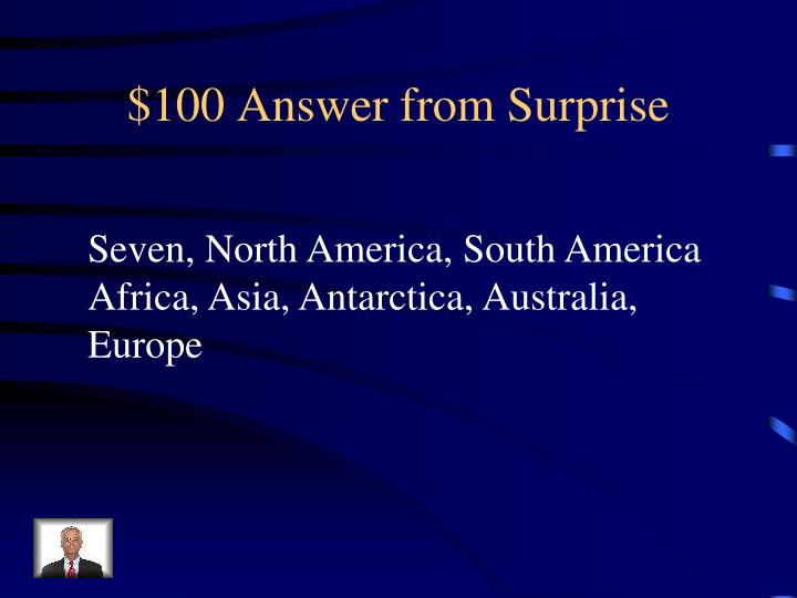 $100 Answer from Surprise