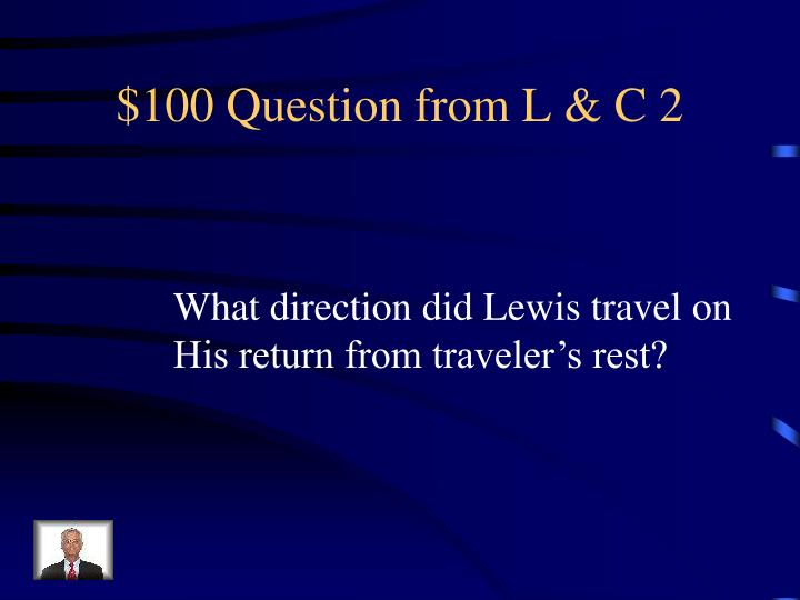 $100 Question from L & C 2