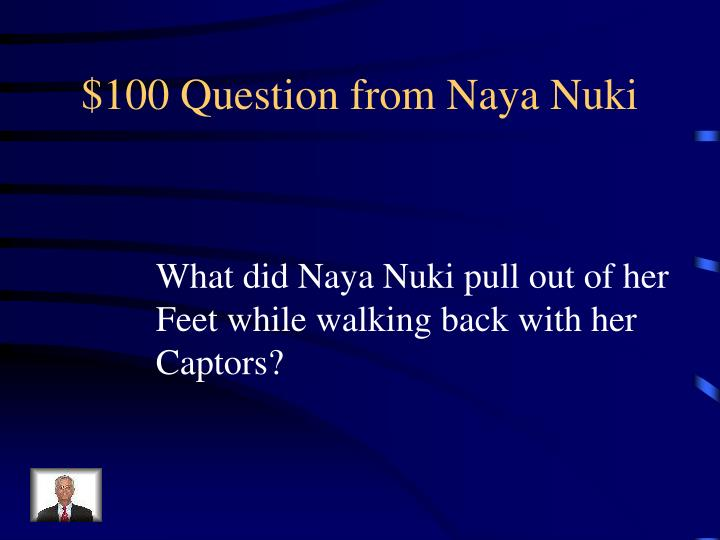 $100 Question from Naya Nuki