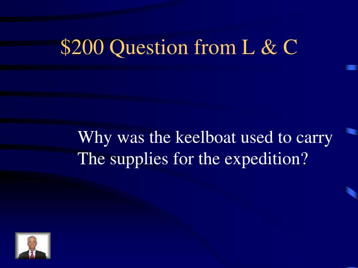 $200 Question from L & C