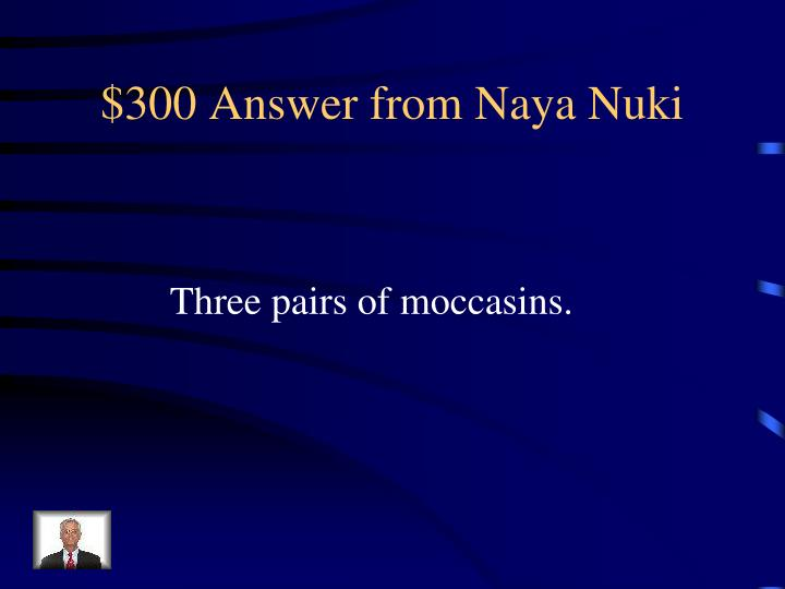 $300 Answer from Naya Nuki
