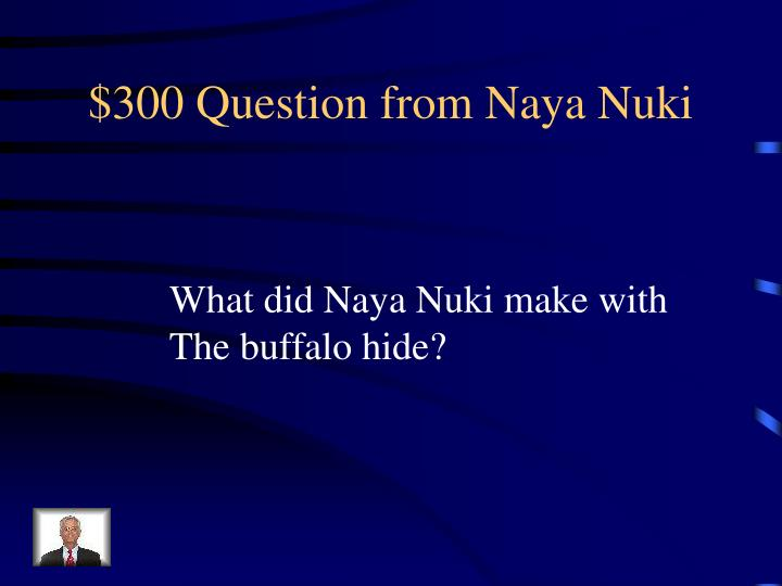 $300 Question from Naya Nuki