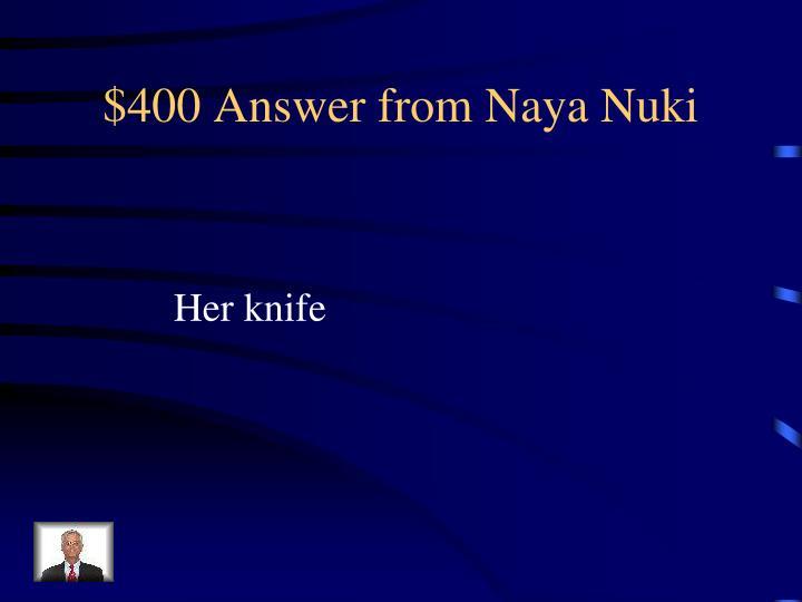 $400 Answer from Naya Nuki