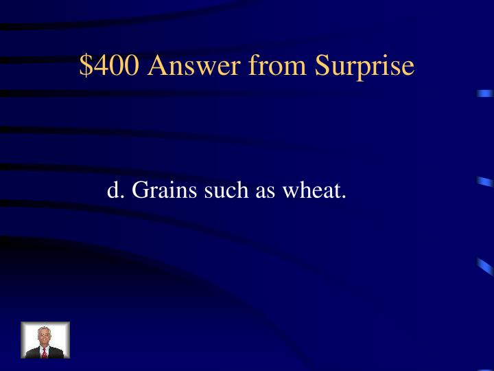 $400 Answer from Surprise