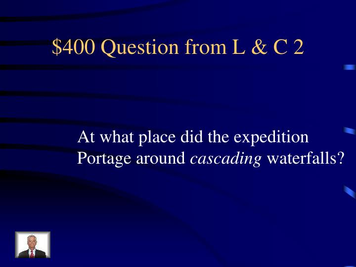 $400 Question from L & C 2