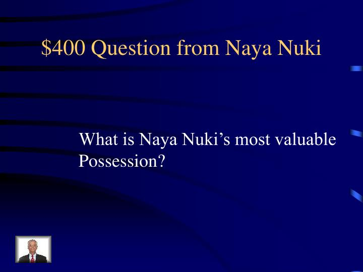 $400 Question from Naya Nuki