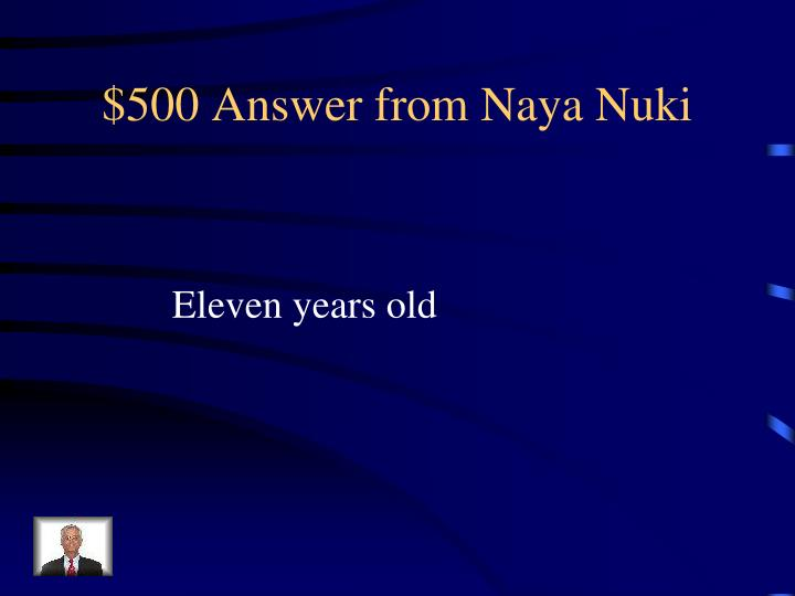 $500 Answer from Naya Nuki