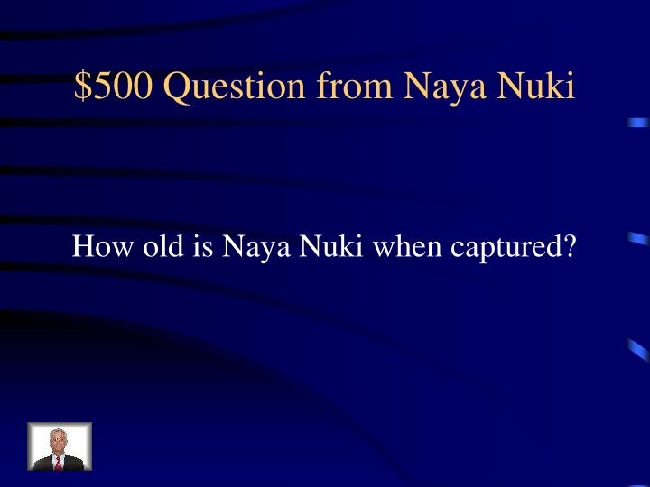 $500 Question from Naya Nuki