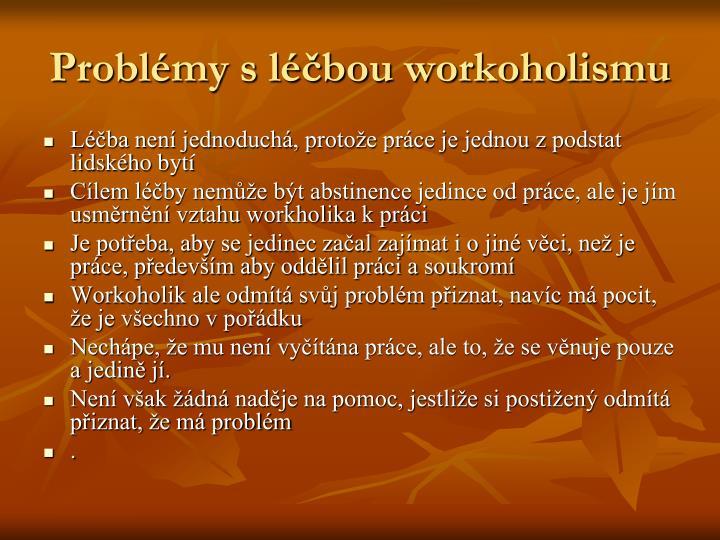 Problémy s léčbou workoholismu