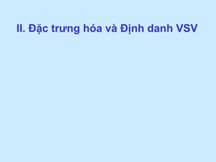 II. Đặc trưng hóa và Định danh VSV