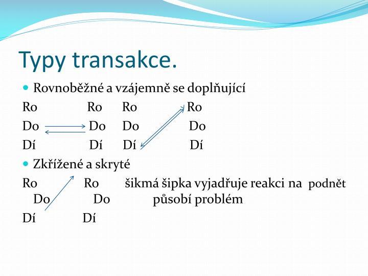 Typy transakce.